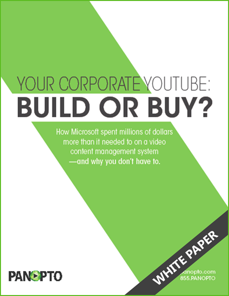 ICON - Your Corporate YouTube - Build or Buy - White Paper - Panopto Video Platform