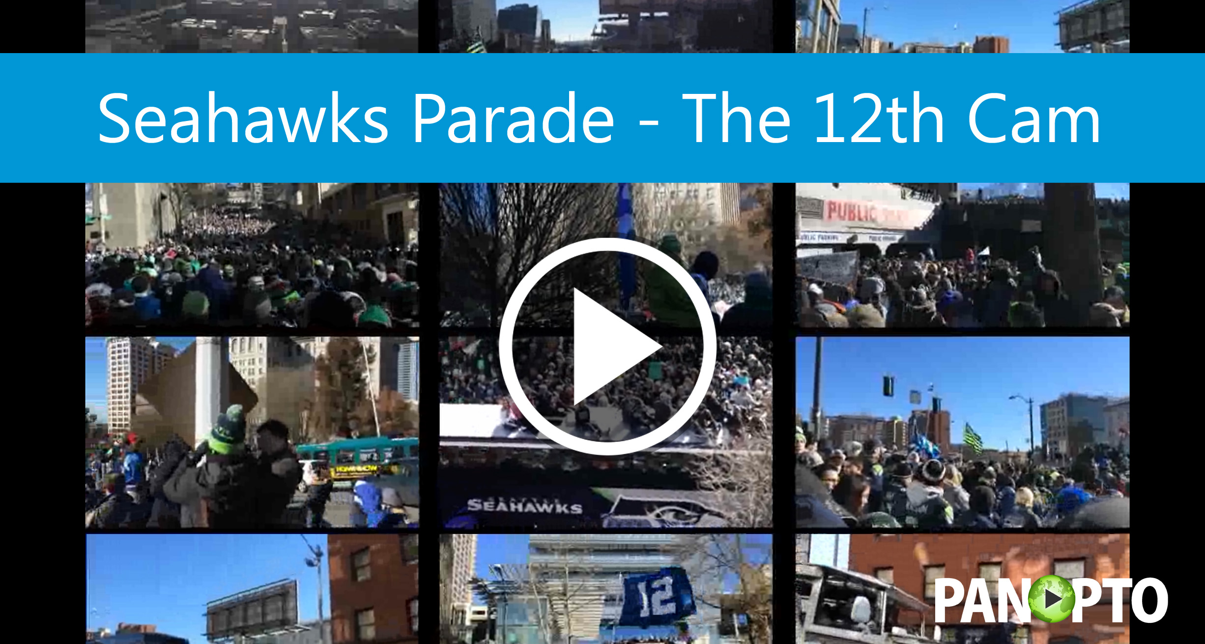 Seahawks Parade 12th Cam - Panopto Video Platform_0