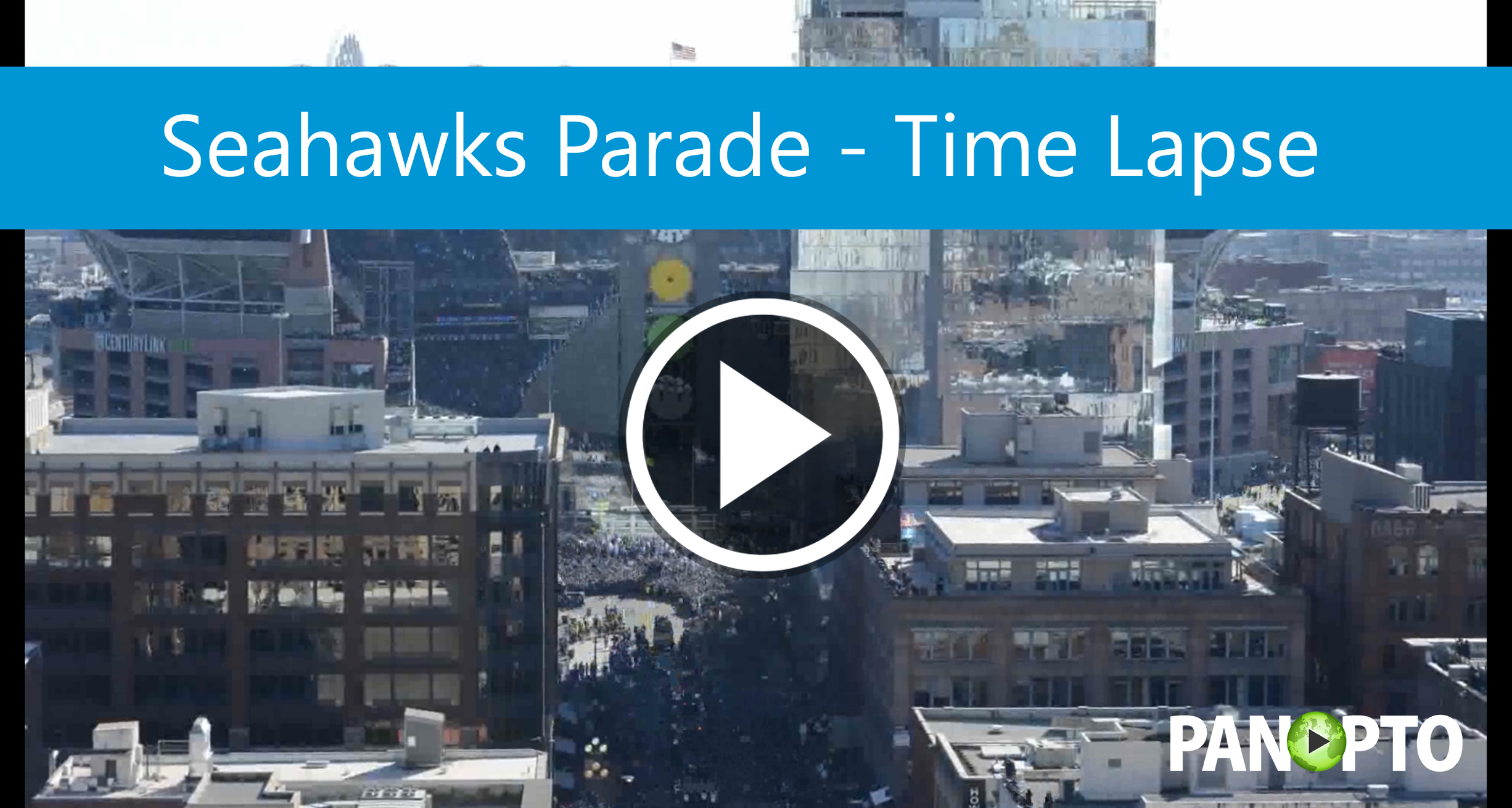 Seahawks Parade Time Lapse - Panopto Video Platform_1
