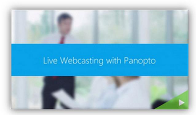 Live Webcasting - Panopto Video Platform