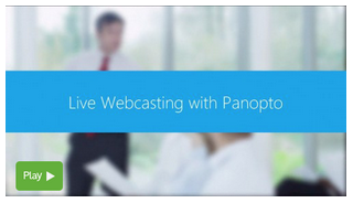 Live Webcasting - Panopto Video Learning Platform