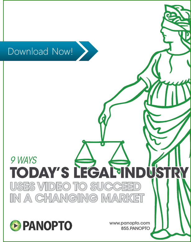 9 Ways The Legal Industry Uses Video to Succeed - Panopto Video Platform