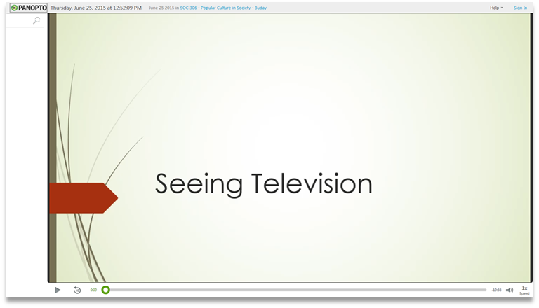 Seeing Television - Panopto Video Presentation Software