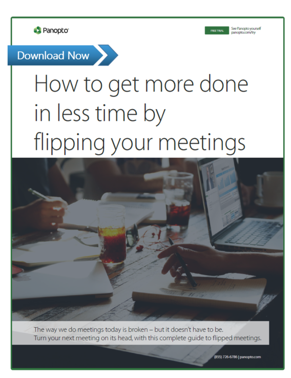 Flip Your Meeting Format - Panopto Video Platform