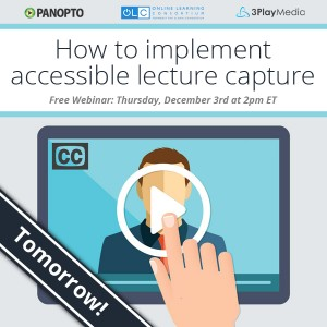 Accessible-Lecture-Capture---Panopto-OLC-3PlayMedia-Webinar---Tomorrow-Version-Email-Banner
