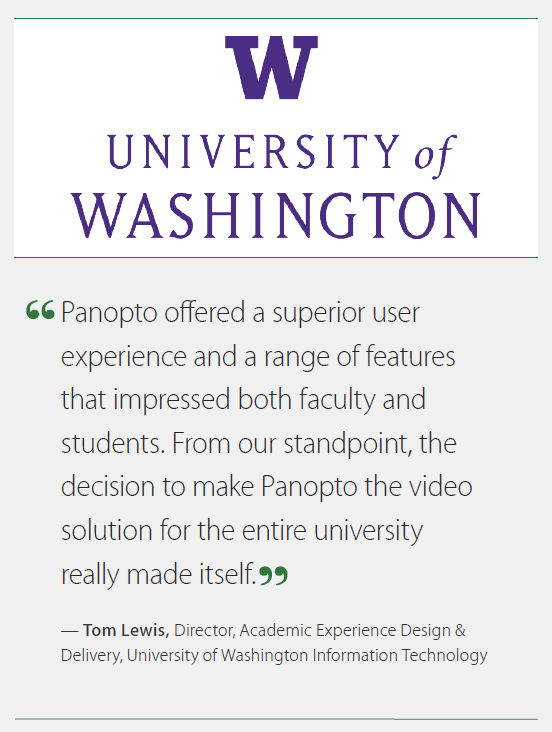 """The decision to make Panopto the solution for the entire university made itself""-Tom Lewis, UW"