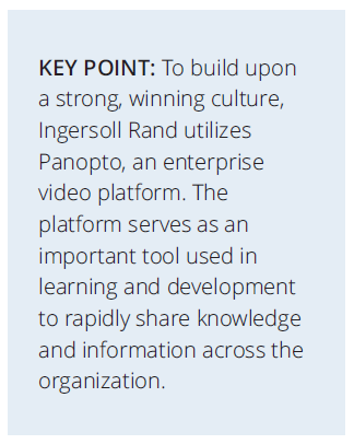 To build upon a strong, winning culture, Ingersoll Rand utilizes Panopto, an enterprise video platform.