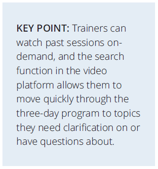 Trainers can watch past sessions on-demand, and search